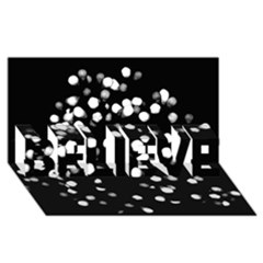 Little Black And White Dots Believe 3d Greeting Card (8x4)  by timelessartoncanvas