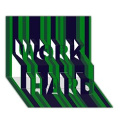 Dark Blue Green Striped Pattern Work Hard 3d Greeting Card (7x5)  by BrightVibesDesign