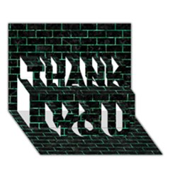 Brick1 Black Marble & Green Marble Thank You 3d Greeting Card (7x5) by trendistuff