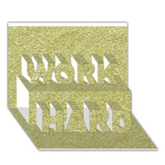 Festive White Gold Glitter Texture Work Hard 3d Greeting Card (7x5)
