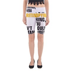 It a Copywriting Thing, You Wouldn t Understand Yoga Cropped Leggings by flamingarts