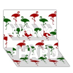 Flamingos Christmas Pattern Red Green Work Hard 3d Greeting Card (7x5) by CrypticFragmentsColors
