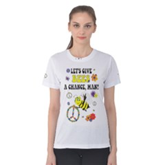 Let s Give Bees A Chance, Man! Women s Cotton Tee by Contest2493611