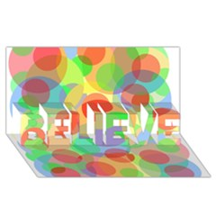 Colorful Circles Believe 3d Greeting Card (8x4)  by Valentinaart
