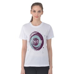 Dream Women s Cotton Tee by Contest2494934