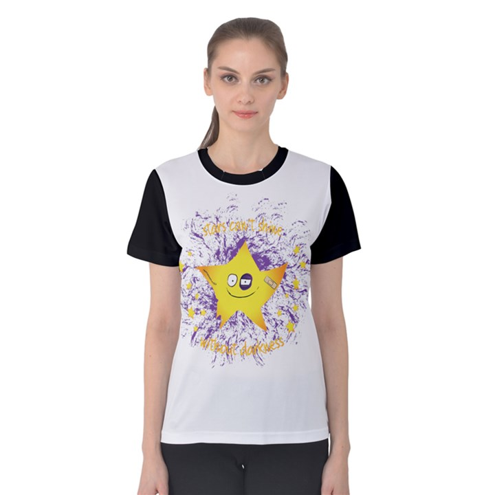 Stars can t shine without darkness Women s Cotton Tee