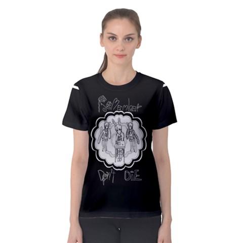 Don t Die Women s Sport Mesh Tee by Contest2495440