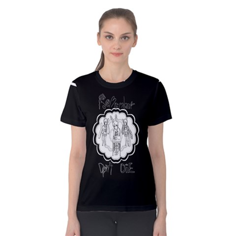 Don t Die Women s Cotton Tee by Contest2495440