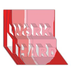 Red And Pink Lines Work Hard 3d Greeting Card (7x5)