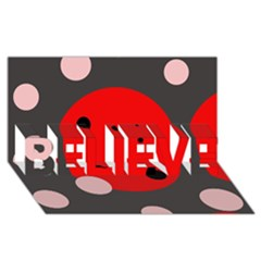 Red And Pink Dots Believe 3d Greeting Card (8x4)  by Valentinaart