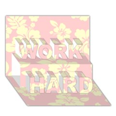 Pastel Hawaiian Work Hard 3d Greeting Card (7x5)  by AlohaStore
