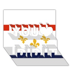 Flag Of New Orleans  You Did It 3d Greeting Card (7x5) by abbeyz71