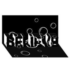 Black And White Bubbles Believe 3d Greeting Card (8x4)