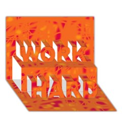 Orange Work Hard 3d Greeting Card (7x5) by Valentinaart