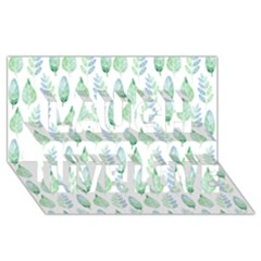 Green Watercolour Leaves Pattern Laugh Live Love 3d Greeting Card (8x4) by TanyaDraws