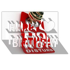 Do Not Disturb Happy Birthday 3d Greeting Card (8x4) by AnjaniArt