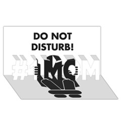 Do Not Disturb Sign Board #1 Mom 3d Greeting Cards (8x4) by AnjaniArt