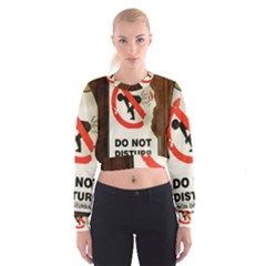 Do Not Disturb Sign Please Go Away I Don T Care Women s Cropped Sweatshirt