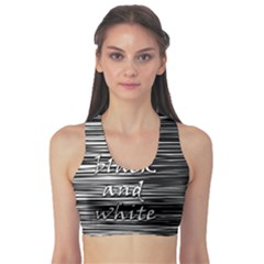 I love black and white Sports Bra