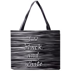 I love black and white Mini Tote Bag