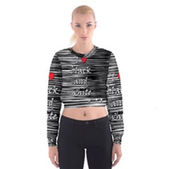 I love black and white 2 Women s Cropped Sweatshirt