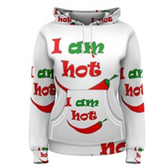 I am hot  Women s Pullover Hoodie