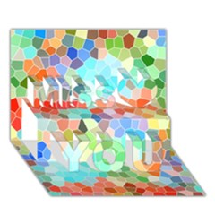 Colorful Mosaic  Miss You 3d Greeting Card (7x5) by designworld65