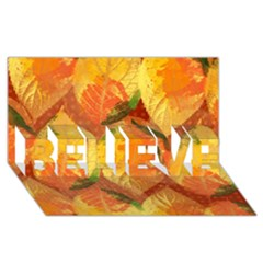 Fall Colors Leaves Pattern Believe 3d Greeting Card (8x4) by DanaeStudio