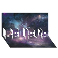 Blue Galaxy  Believe 3d Greeting Card (8x4) by DanaeStudio