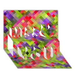 Colorful Mosaic Miss You 3d Greeting Card (7x5) by DanaeStudio