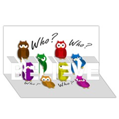 Cute Owls   Who? Believe 3d Greeting Card (8x4)