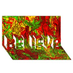 Hot Liquid Abstract C Believe 3d Greeting Card (8x4) by MoreColorsinLife