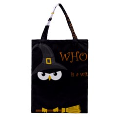 Who Is A Witch? Classic Tote Bag by Valentinaart