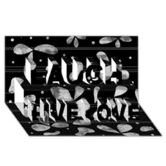 Black And White Floral Abstraction Laugh Live Love 3d Greeting Card (8x4) by Valentinaart