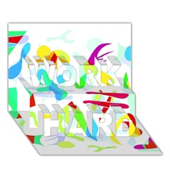 Playful Shapes Work Hard 3d Greeting Card (7x5)
