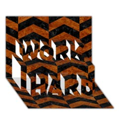 Chevron2 Black Marble & Brown Marble Work Hard 3d Greeting Card (7x5) by trendistuff