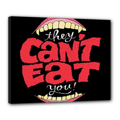 Cant Eat Canvas 20  X 16