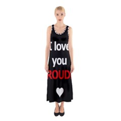 I Love You Proudly Sleeveless Maxi Dress by Valentinaart