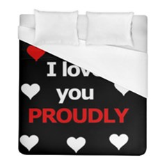 I Love You Proudly Duvet Cover (full/ Double Size) by Valentinaart