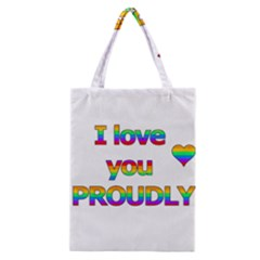I Love You Proudly 2 Classic Tote Bag by Valentinaart