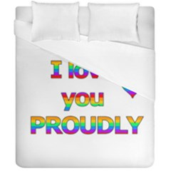 I Love You Proudly 2 Duvet Cover Double Side (california King Size) by Valentinaart