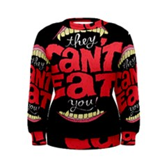 Cant Eat Women s Sweatshirt