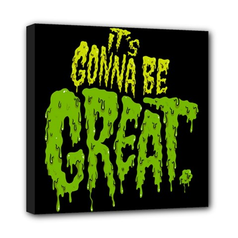 Its Gonna Be Great Mini Canvas 8  X 8  by Jojostore