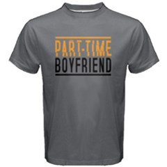 Part-time Boyfriend- Men s Cotton Tee by FunnySaying