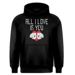 All I Love Is You   Men s Pullover Hoodie by FunnySaying