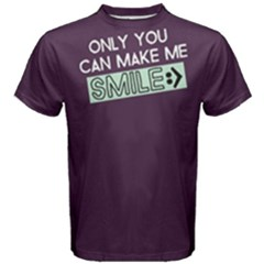 Only You Can Make Me Smile - Men s Cotton Tee by FunnySaying