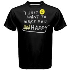 I Just Want To Make You Happy   Men s Cotton Tee