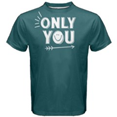 Only You   Men s Cotton Tee