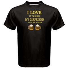 Black I Love My Girlfriend Gets Me A Beer  Men s Cotton Tee by FunnySaying