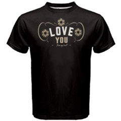 Black Love You From My Heart Men s Cotton Tee by FunnySaying